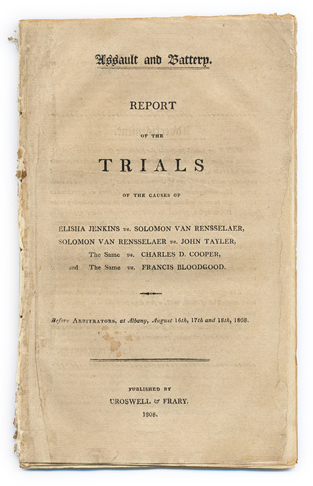 Assault and Battery, Report of the Trials of the Causes of Elisha. Trials, Solomon Van Rensselaer, Primary Defendant.