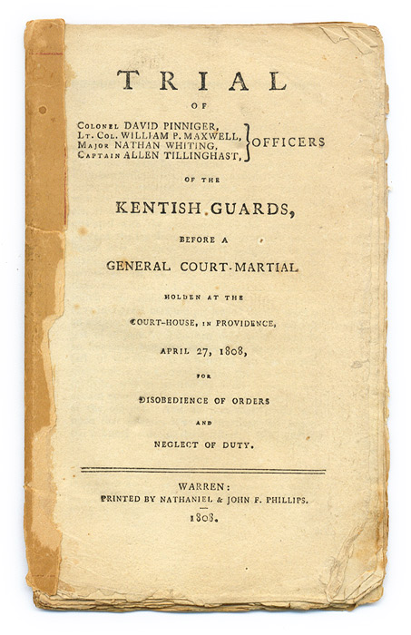 Trial of Colonel David Pinniger, Lt Col William P. Maxwell, Major. Trial, Court Martial, Kentish Guards.