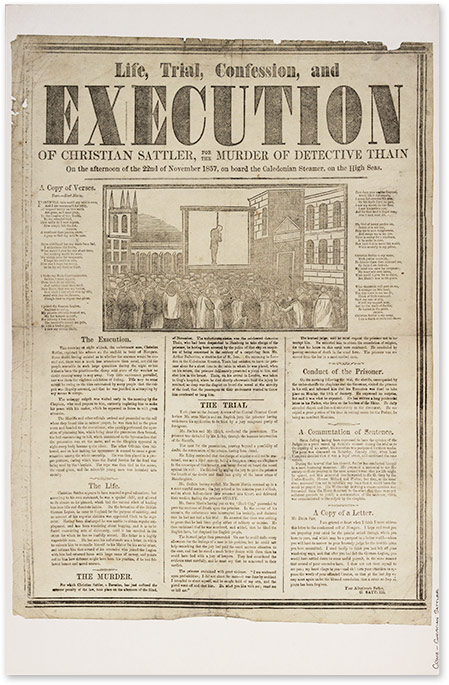 Life, Trial, Confession, And Execution of Christian Sattler, For the. Broadside, Execution, Christian Sattler.