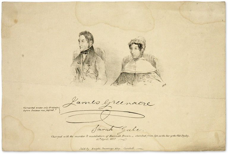 James Greenacre and Sarah Gale, Charged with the Murder and. Broadside, Murder, James Greenacre, Sarah Gale.