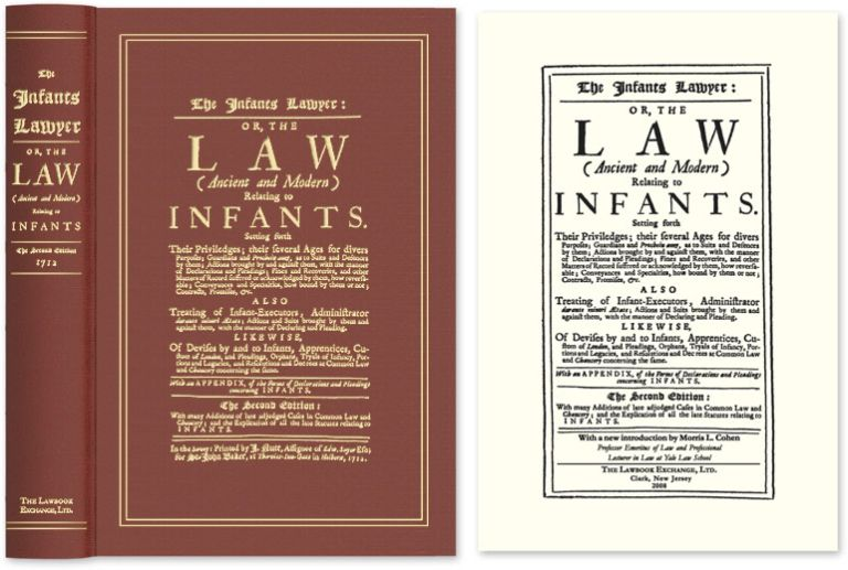 The Infants Lawyer: Or the Law (Ancient and Modern) Relating to. Samuel Carter, Morris L. Cohen, New Introduction.