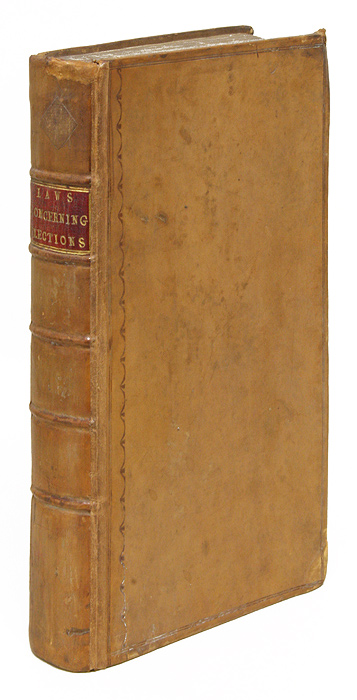 Laws Concerning the Election of Members of Parliament, London, 1774. A Gentleman of the Inner Temple.