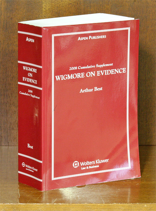 Wigmore on Evidence. 2008 Cumulative Supplement ONLY. 1 softbound bk. Arthur Best, John Henry Wigmore.