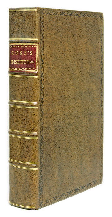 The First Part of the Institutes of the Lawes of England, Or, A. Sir Edward Coke.