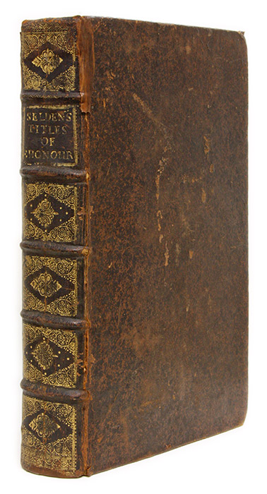 Titles of Honor: By the Famous and Learned Antiquary John Selden. John Selden.