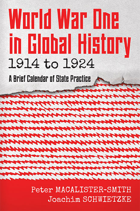World War One in Global History 1914 to 1924. Peter Macalister-Smith, Joachim Schwietzke.