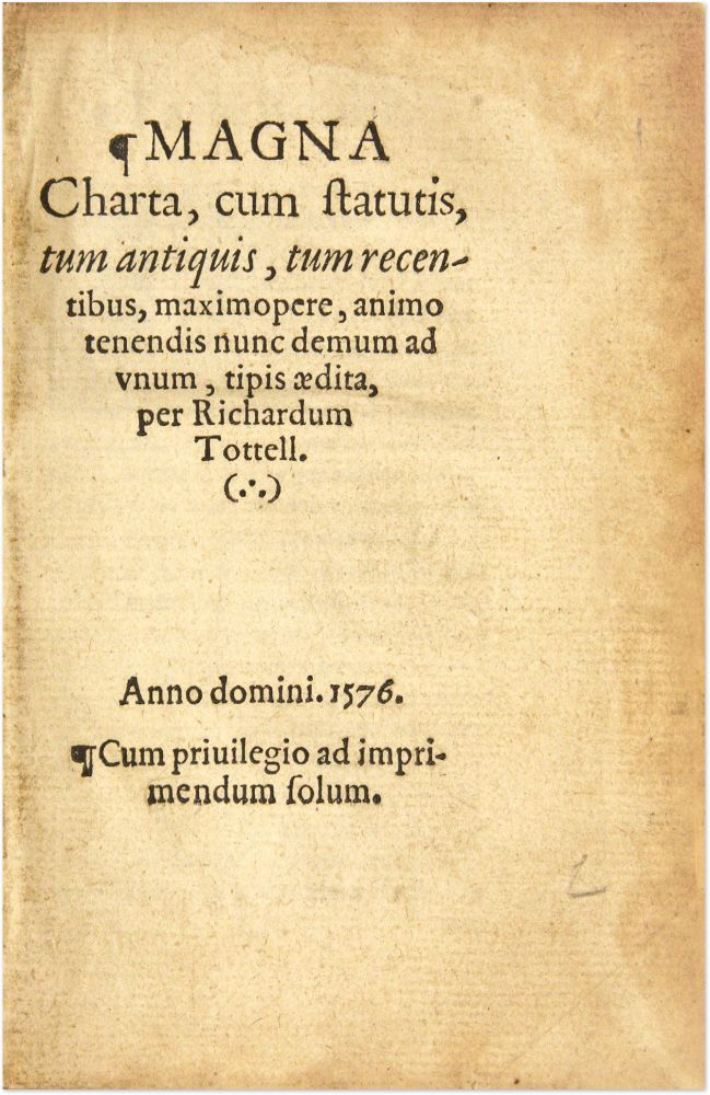 Magna Charta, [Carta] Cum Statutis, London 1576 with Early Annotations. Magna Carta, Annotated.