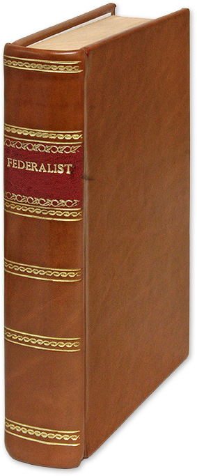 The Federalist [Leaf Book] Containing an original leaf from the 1st ed. Alexander Hamilton, James Madison, John Jay.