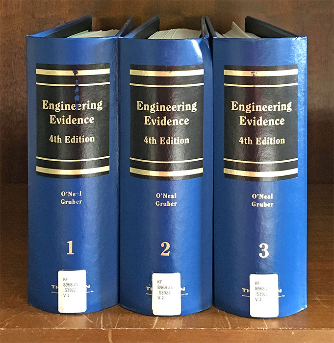 Engineering Evidence 4th ed. 3 Vols. Current thru 2017-2018 Supplement. Aaron R. Gruber, Stephen V. O'Neal.