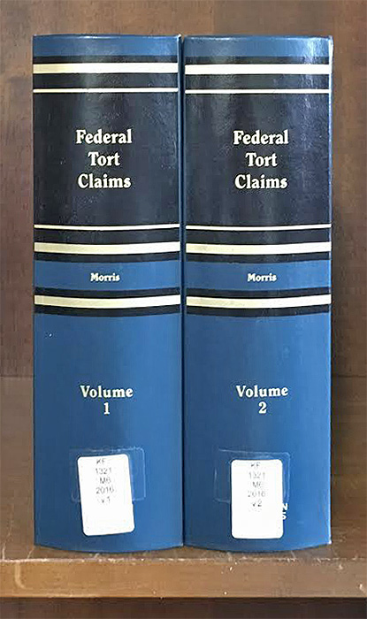 Federal Tort Claims. 2 Vols. Current through 2017 supplement. Daniel A. Morris.