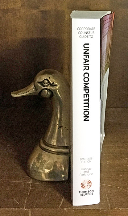 Corporate Counsel's Guide to Unfair Competition, 2017-2018 ed. William M. Hannay, Todd S. Parkhurst.