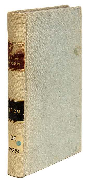 A New Law Dictionary: Containing a Concise Exposition... London, 1829. James Whishaw.