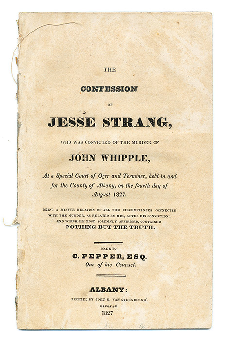 The Confession of Jesse Strang, Who Was Convicted of the Murder. Trial, Jesse Strang, Defendant.