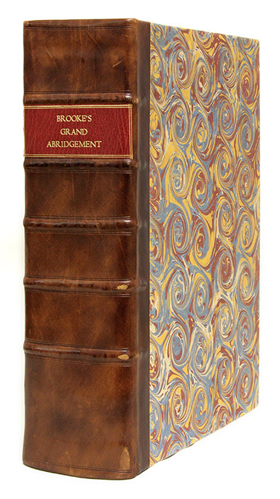 La Graunde Abridgement, Collecte & Escrie per le Iudge Tresreverend. Sir Robert Brooke.
