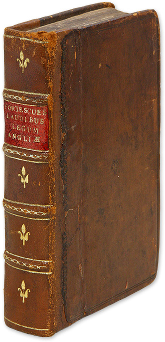 De Laudibus Legum Angliae, Written By Sir Iohn Fortescue. Sir John Fortescue, John Selden, R. Mulcaster.