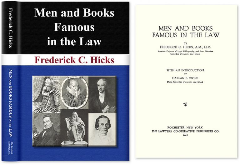 Men and Books Famous in the Law. Frederick C. Hicks.