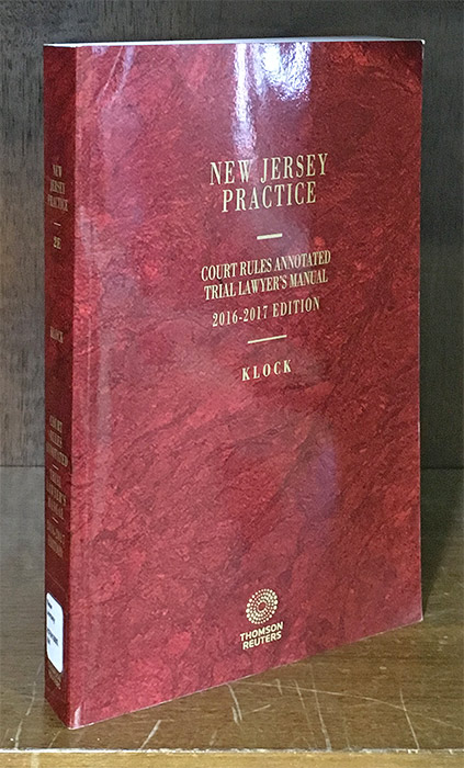 Court Rules Annotated Trial Lawyer's Manual. 2016-2017 Edition. John H. Klock, vol. 2E N J. Practice Series.
