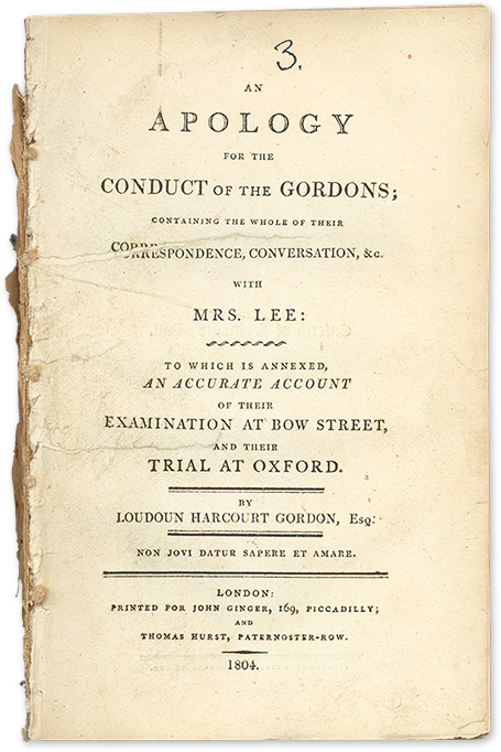 An Apology for the Conduct of the Gordons; Containing the Whole. Trial, Loudoun Harcourt Gordon, Defendant.
