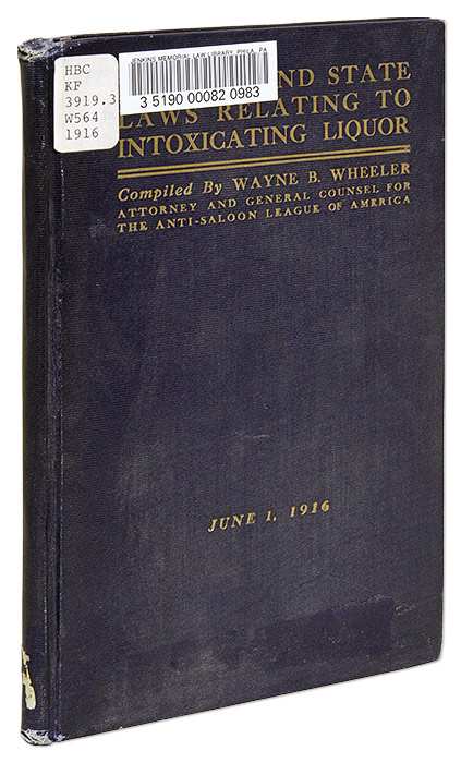 Federal and State Laws Relating to Intoxicating Liquor. Wayne Bidwell Wheeler, Compiler.