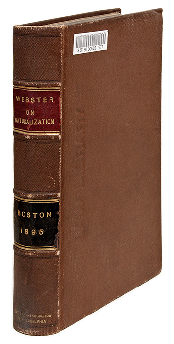 Law of Naturalization in the United States of America and of Other. Prentiss Webster.