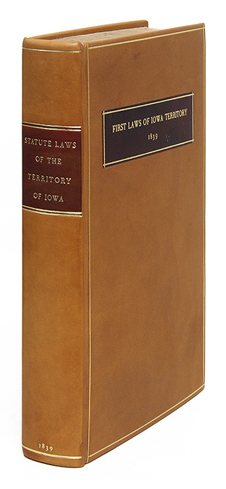 The Statute Laws of the Territory of Iowa, Enacted at the First. Iowa.
