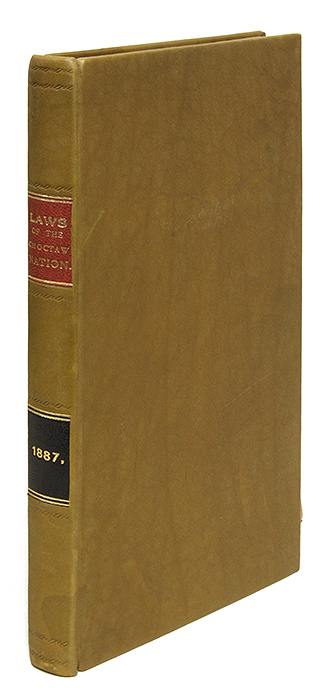 Constitution, Treaties and Laws of the Chocktaw Nation Made and. Chocktaw Nation, James Stirman Standley.