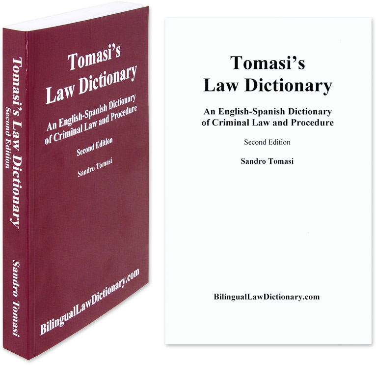 An English-Spanish Dictionary of Criminal Law and Procedure  2d ed by  Sandro  Tomasi's Law Dictionary Tomasi on The Lawbook Exchange, Ltd