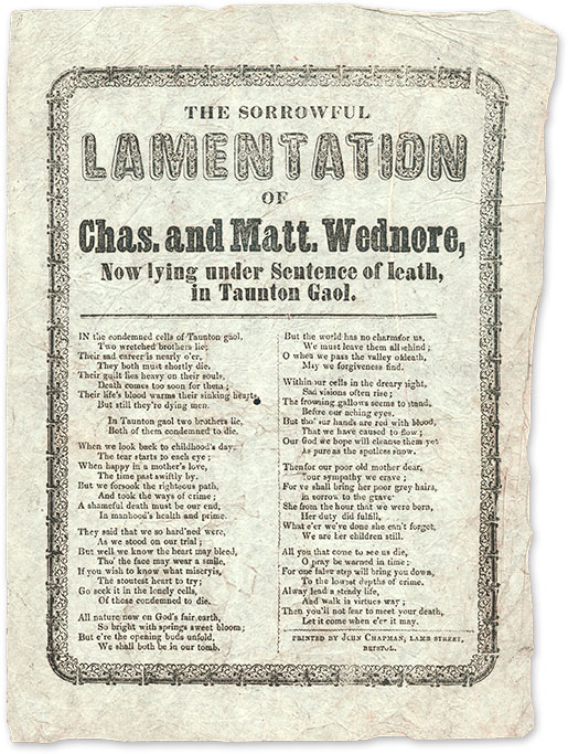 The Sorrowful Lamentation of Chas and Matt Wedmore, Now Lying Under. Broadside, Murder, Charles Wedmore, Matt Wedmore.