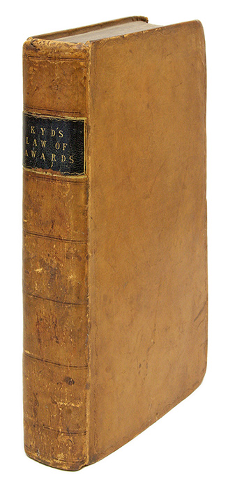 A Treatise on the Law of Awards. Rev. 2nd edition. London, 1799. Stewart Kyd.
