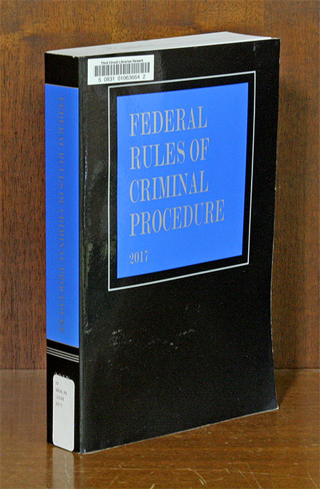 Federal Criminal Code and Rules. 2017 Edition. Thomson Reuters.