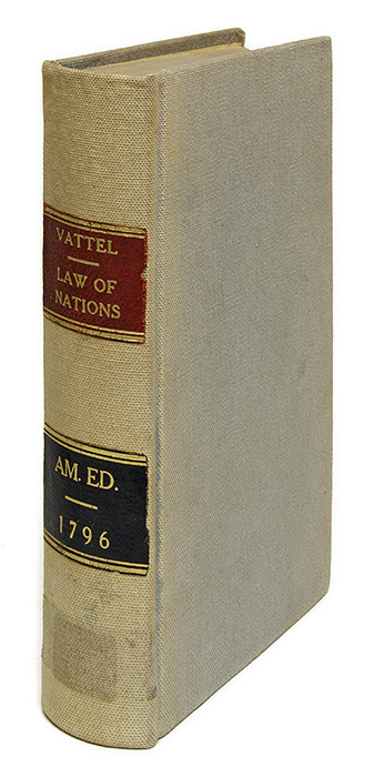 The Law of Nations: Or Principles of the Law of Nature; Applied. Emmerich de Vattel.