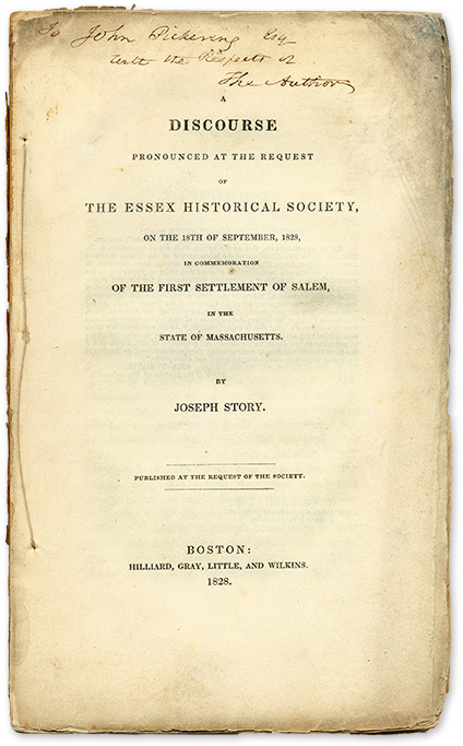 A Discourse Pronounced at the Request of the Essex Historical Society. Joseph Story.