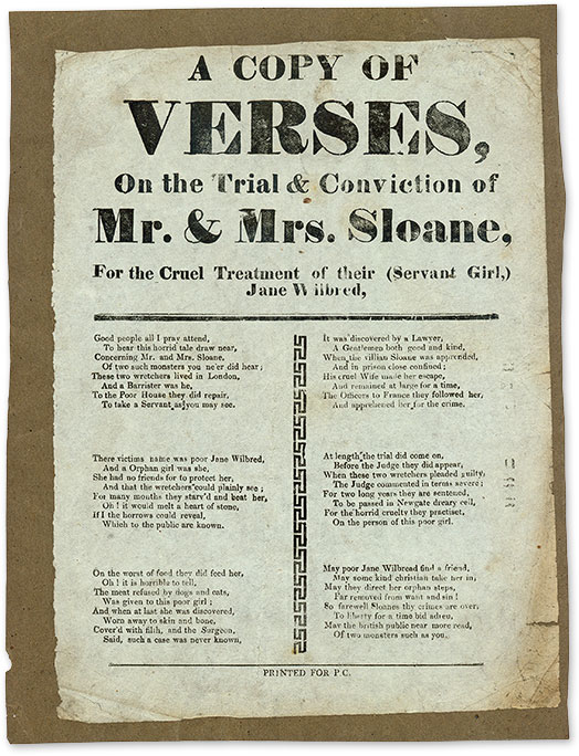 A Copy of Verses, On the Trial & Conviction of Mr & Mrs Sloane. Broadside, Great Britain, Child Abuse.