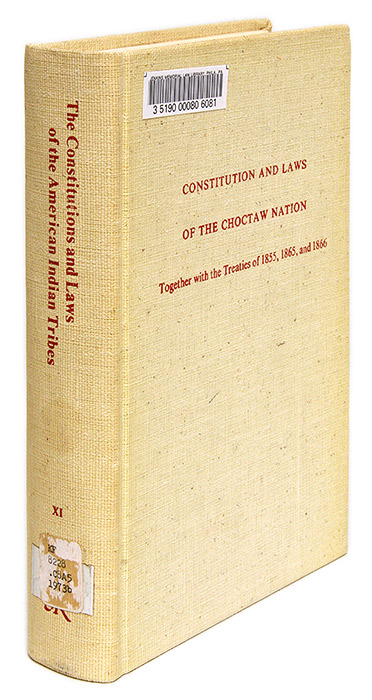 Constitution and Laws of the Chocktaw Nation, Together with the. Chocktaw Nation, Joseph P Folsom, Compiler.