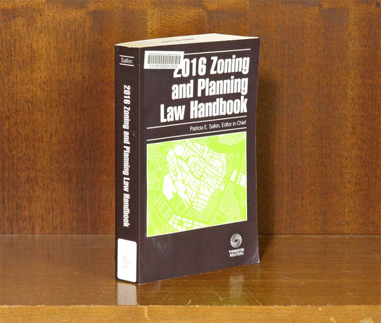 Zoning and Planning Law Handbook, 2016 ed. Patricia E. Salkin.