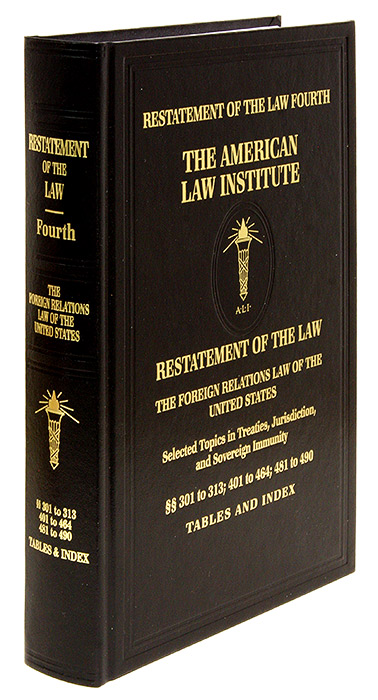 Restatement of the Law Fourth, Foreign Relations Law... w/2019 PP. American Law Institute.