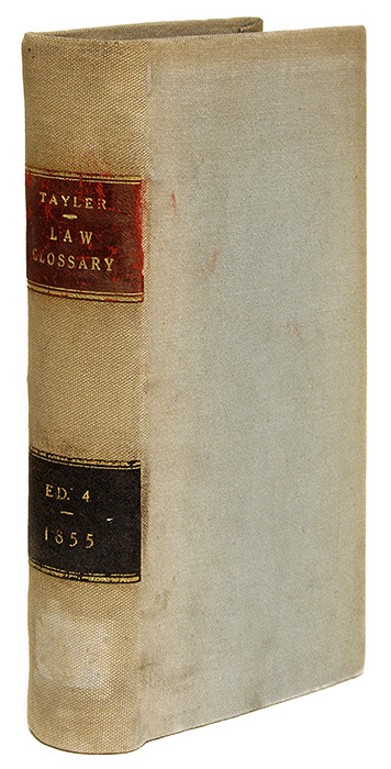 The Law Glossary: Being a Selection of the Greek, Latin, Saxon. Thomas Tayler.