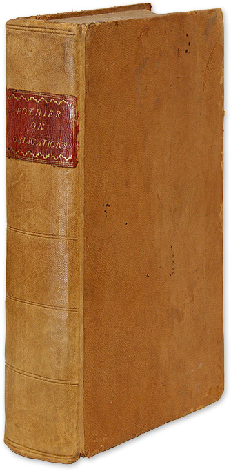 A Treatise on Obligations, Considered in a Moral and Legal View. 1802. Robert Joseph Pothier, Francois-Xavier Martin.