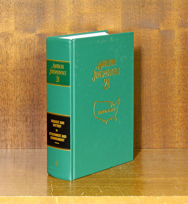 American Jurisprudence 2d. Vols 6 Assault and Battery to Attachment. Thomson Reuters.