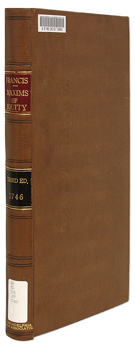 Maxims of Equity [Bound with] A Treatise of Equity, 2 books in 1 vol. Richard Francis, Henry Ballow.