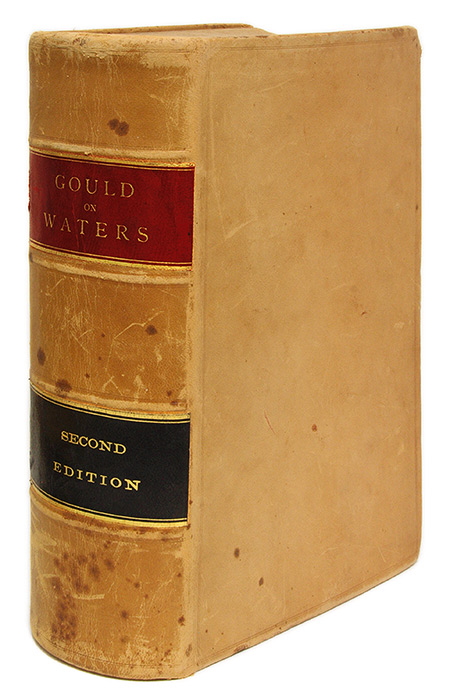A Treatise on the Law of Waters, Including Riparian Rights, and. John M. Gould.