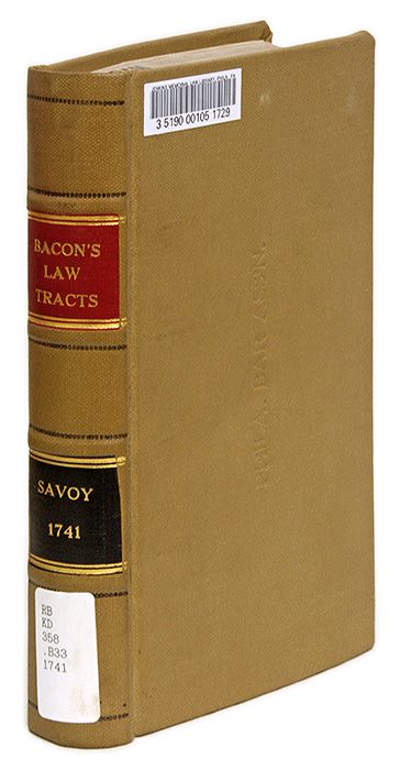 Law Tracts, Containing 1. A Proposition for Compiling and Amendment. Sir Francis Bacon.