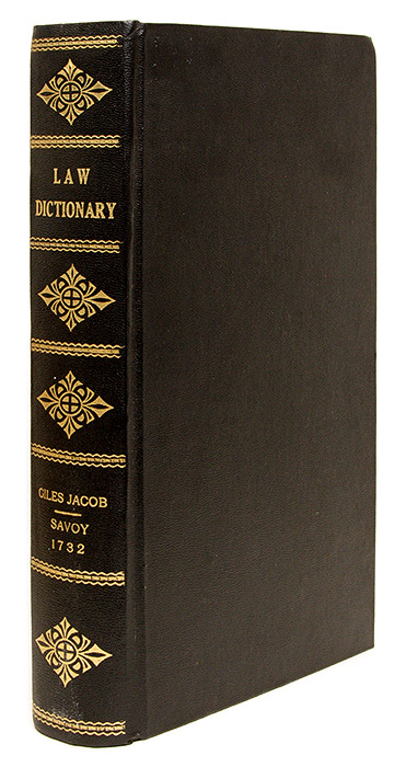 A New Law-Dictionary, Containing, The Interpretation and Definition. Giles Jacob.