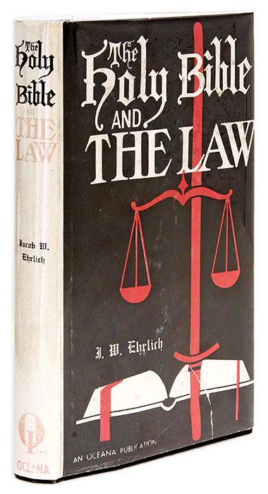 The Holy Bible and the Law, Signed by the Author, New York, 1962. J. W. Ehrlich.