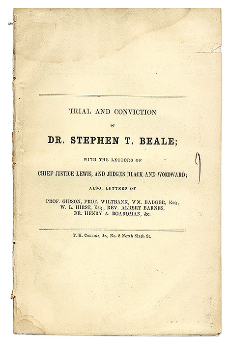 Trial and Conviction of Dr Stephen T Beale; With the Letters. Trial, Stephen T Beale, Defendant.