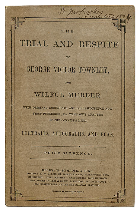 The Trial and Respite of George Victor Townley for Wilful Murder. Trial, George Victor Townley, Defendant.