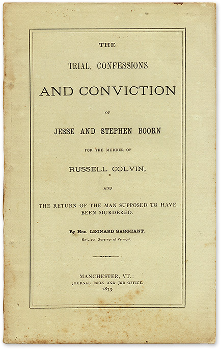 The Trial, Confessions and Conviction of Jesse and Stephen Boorn for. Trial, Jesse Boorn, Stephen Boorn, L. Sargeant.