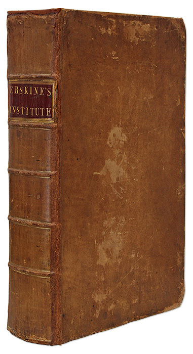 An Institute of the Law of Scotland, In Four Books, In the Order. John Erskine, of Carnock.