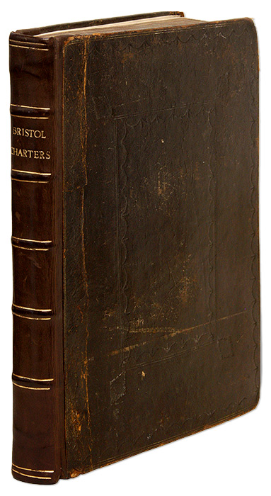 Bristol, The City Charters, Containing the Original Institution of. Bristol, England.