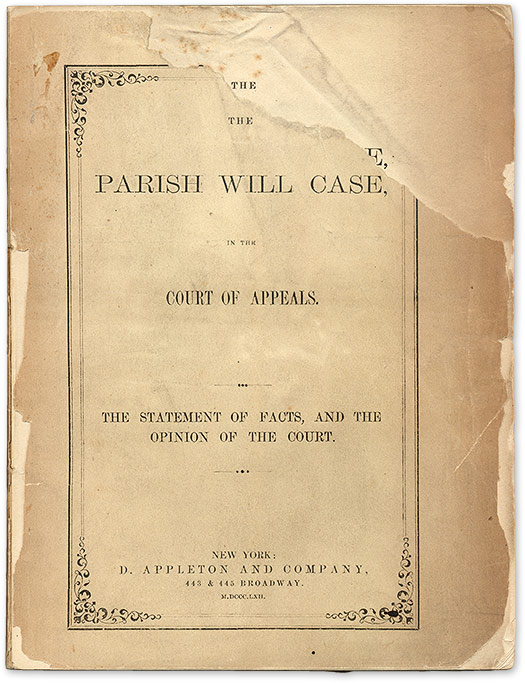 The Parish Will Case, in the Court of Appeals, The Statement of Facts. Trial, Parish Will Case.